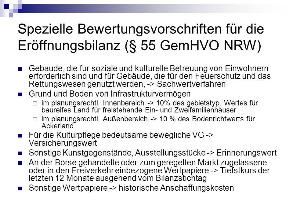 Spezielle Bewertungsvorschriften für die Eröffnungsbilanz (§ 55 GemHVO NRW) Gebäude, die für soziale und kulturelle Betreuung von Einwohnern erforderl