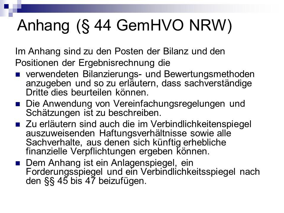 Anhang (§ 44 GemHVO NRW) Im Anhang sind zu den Posten der Bilanz und den Positionen der Ergebnisrechnung die verwendeten Bilanzierungs- und Bewertungs