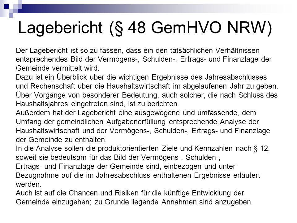 Lagebericht (§ 48 GemHVO NRW) Der Lagebericht ist so zu fassen, dass ein den tatsächlichen Verhältnissen entsprechendes Bild der Vermögens-, Schulden-
