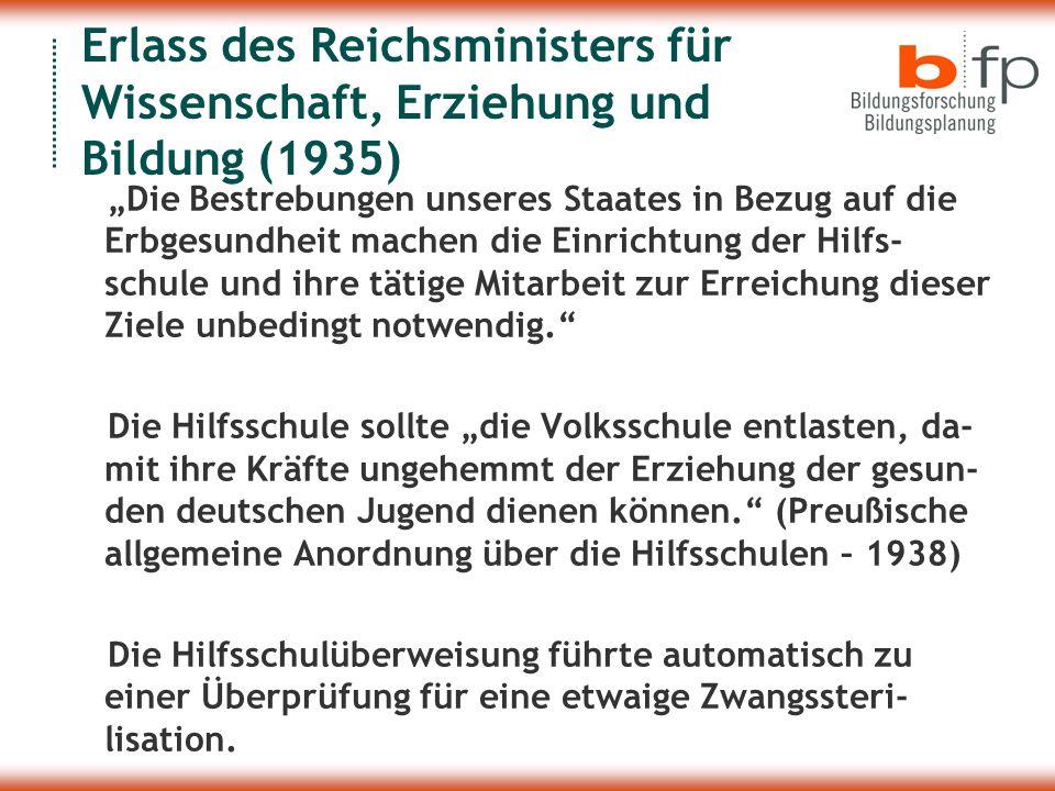 Erlass des Reichsministers für Wissenschaft, Erziehung und Bildung (1935) Die Bestrebungen unseres Staates in Bezug auf die Erbgesundheit machen die E