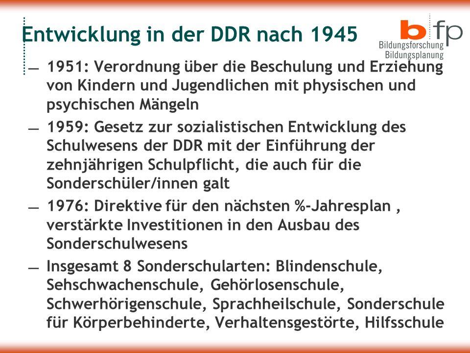 Entwicklung in der DDR nach 1945 1951: Verordnung über die Beschulung und Erziehung von Kindern und Jugendlichen mit physischen und psychischen Mängel