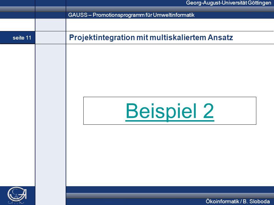 GAUSS – Promotionsprogramm für Umweltinformatik Georg-August-Universität Göttingen seite 11 Ökoinformatik / B. Sloboda Projektintegration mit multiska