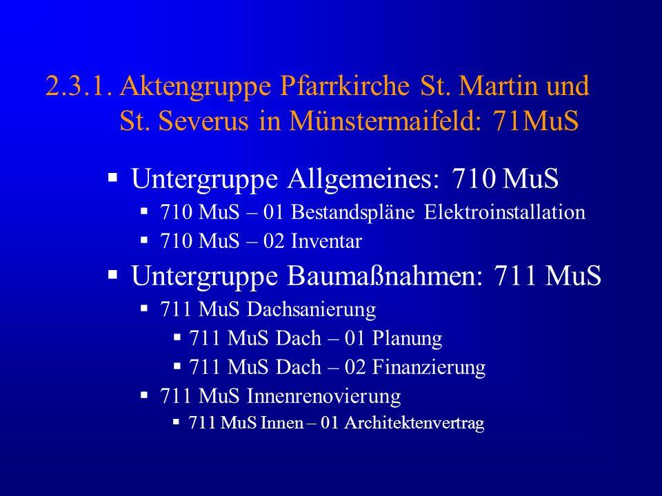 2.3.1. Aktengruppe Pfarrkirche St. Martin und St. Severus in Münstermaifeld: 71MuS Untergruppe Allgemeines: 710 MuS 710 MuS – 01 Bestandspläne Elektro