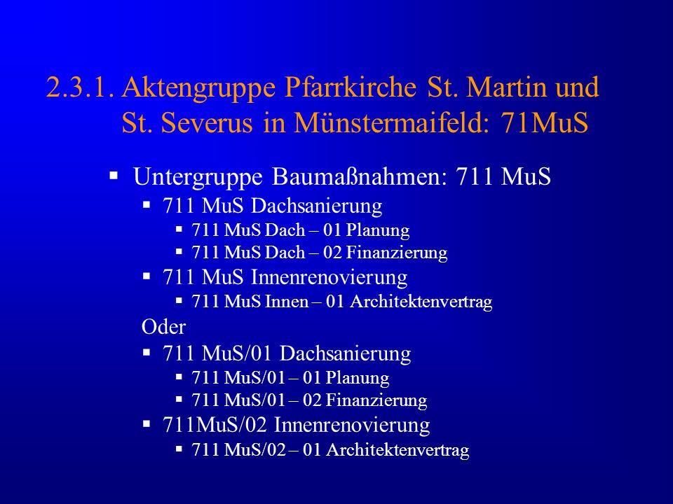 2.3.1. Aktengruppe Pfarrkirche St. Martin und St. Severus in Münstermaifeld: 71MuS Untergruppe Baumaßnahmen: 711 MuS 711 MuS Dachsanierung 711 MuS Dac
