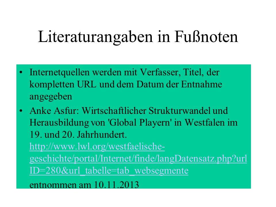 Literaturangaben in Fußnoten Internetquellen werden mit Verfasser, Titel, der kompletten URL und dem Datum der Entnahme angegeben Anke Asfur: Wirtscha