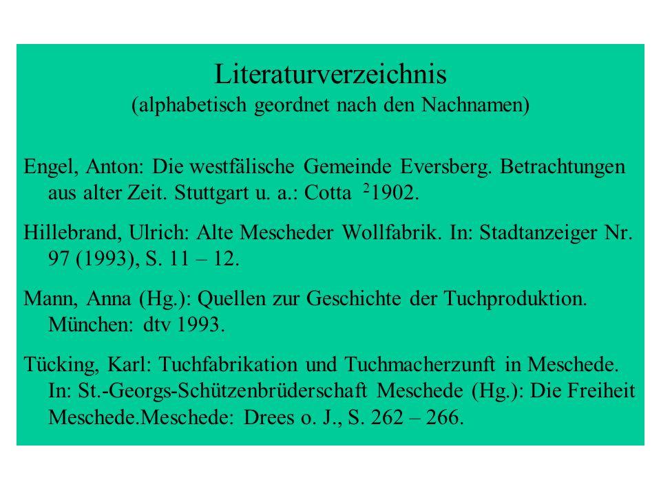 Literaturverzeichnis (alphabetisch geordnet nach den Nachnamen) Engel, Anton: Die westfälische Gemeinde Eversberg. Betrachtungen aus alter Zeit. Stutt