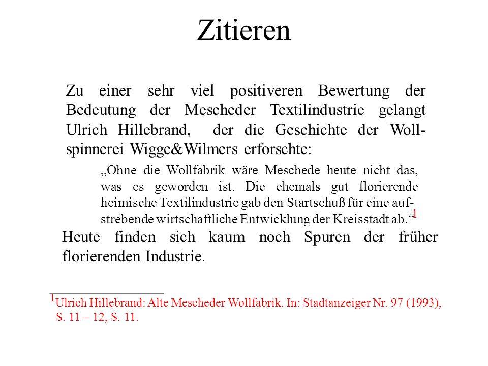Zitieren Heute finden sich kaum noch Spuren der früher florierenden Industrie. ______________ 1 Ulrich Hillebrand: Alte Mescheder Wollfabrik. In: Stad