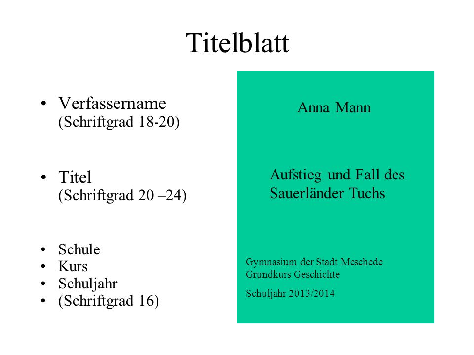 Titelblatt Verfassername (Schriftgrad 18-20) Titel (Schriftgrad 20 –24) Schule Kurs Schuljahr (Schriftgrad 16) Anna Mann Aufstieg und Fall des Sauerlä