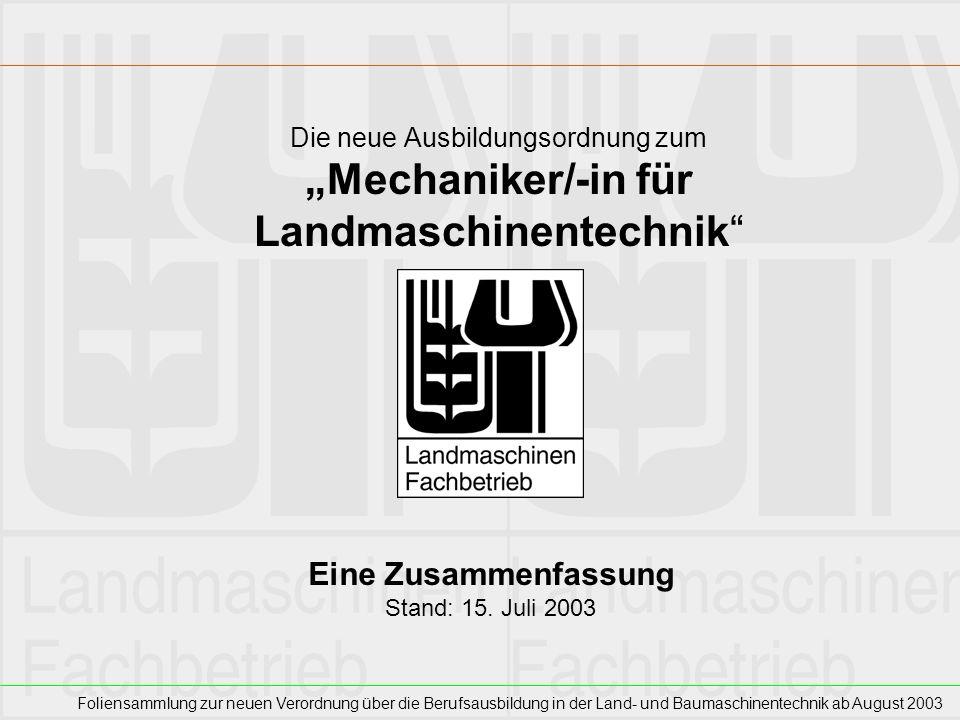 Foliensammlung zur neuen Verordnung über die Berufsausbildung in der Land- und Baumaschinentechnik ab August 2003 Wie geht es weiter.