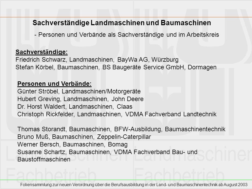 Foliensammlung zur neuen Verordnung über die Berufsausbildung in der Land- und Baumaschinentechnik ab August 2003 Sachverständige Landmaschinen und Ba