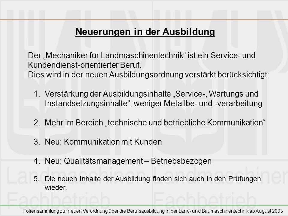 Foliensammlung zur neuen Verordnung über die Berufsausbildung in der Land- und Baumaschinentechnik ab August 2003 Neuerungen in der Ausbildung Der Mec
