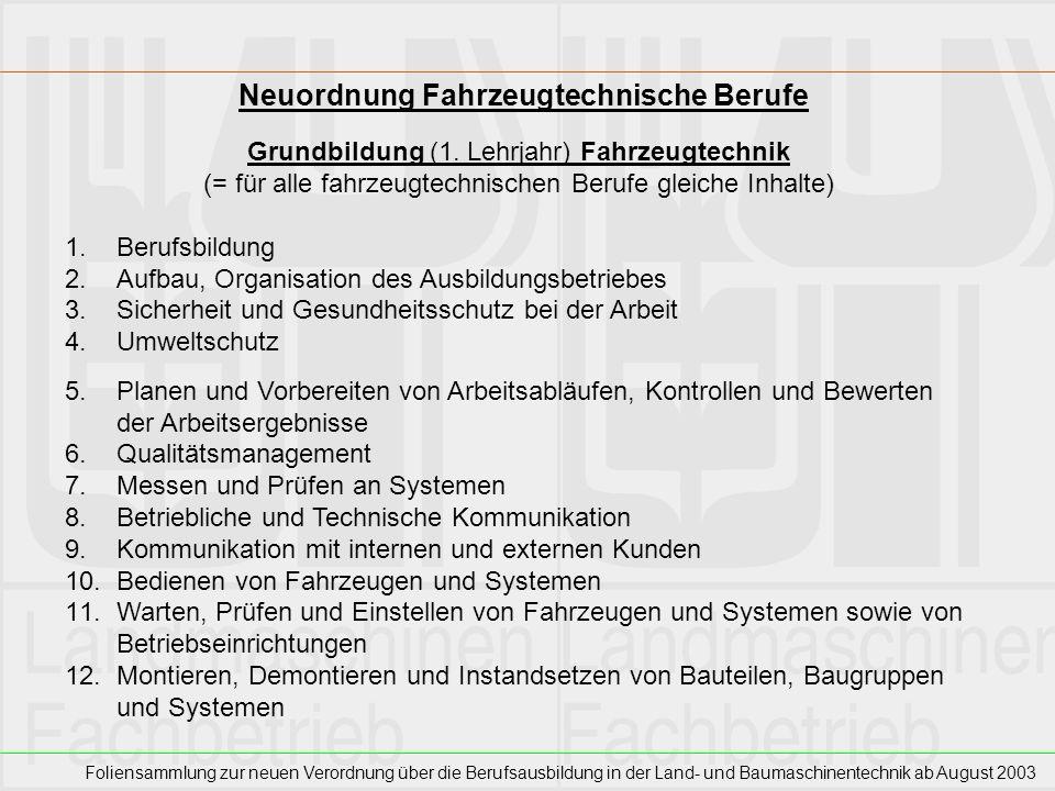 Foliensammlung zur neuen Verordnung über die Berufsausbildung in der Land- und Baumaschinentechnik ab August 2003 Neuordnung Fahrzeugtechnische Berufe