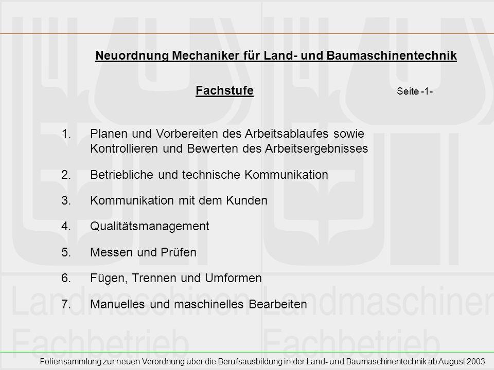 Foliensammlung zur neuen Verordnung über die Berufsausbildung in der Land- und Baumaschinentechnik ab August 2003 Neuordnung Mechaniker für Land- und