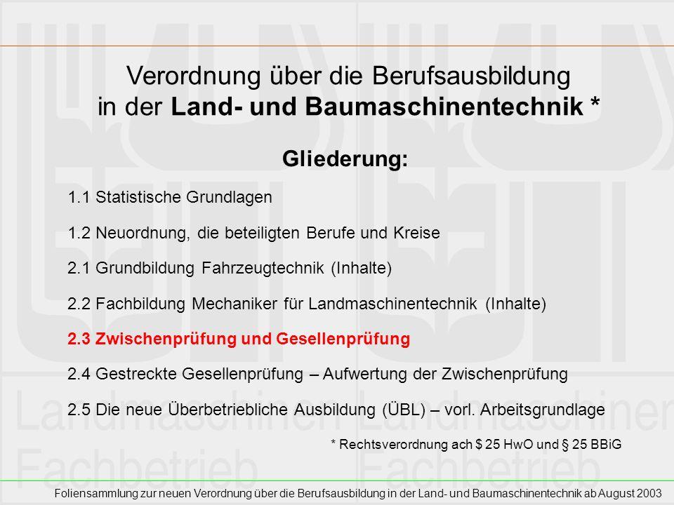 Foliensammlung zur neuen Verordnung über die Berufsausbildung in der Land- und Baumaschinentechnik ab August 2003 Verordnung über die Berufsausbildung