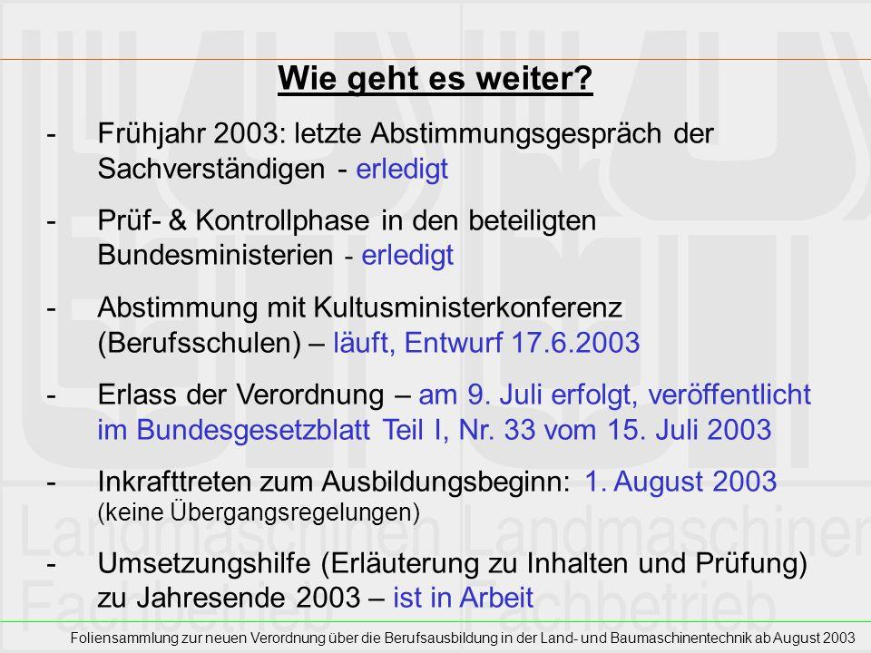 Foliensammlung zur neuen Verordnung über die Berufsausbildung in der Land- und Baumaschinentechnik ab August 2003 Wie geht es weiter? -Frühjahr 2003: