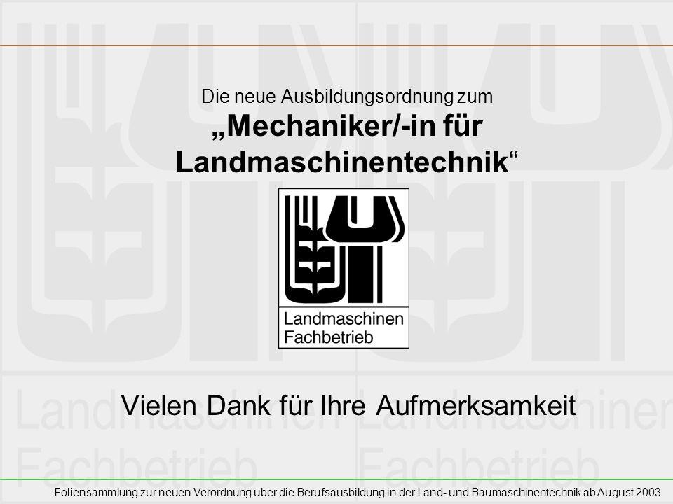 Foliensammlung zur neuen Verordnung über die Berufsausbildung in der Land- und Baumaschinentechnik ab August 2003 Die neue Ausbildungsordnung zum Mech