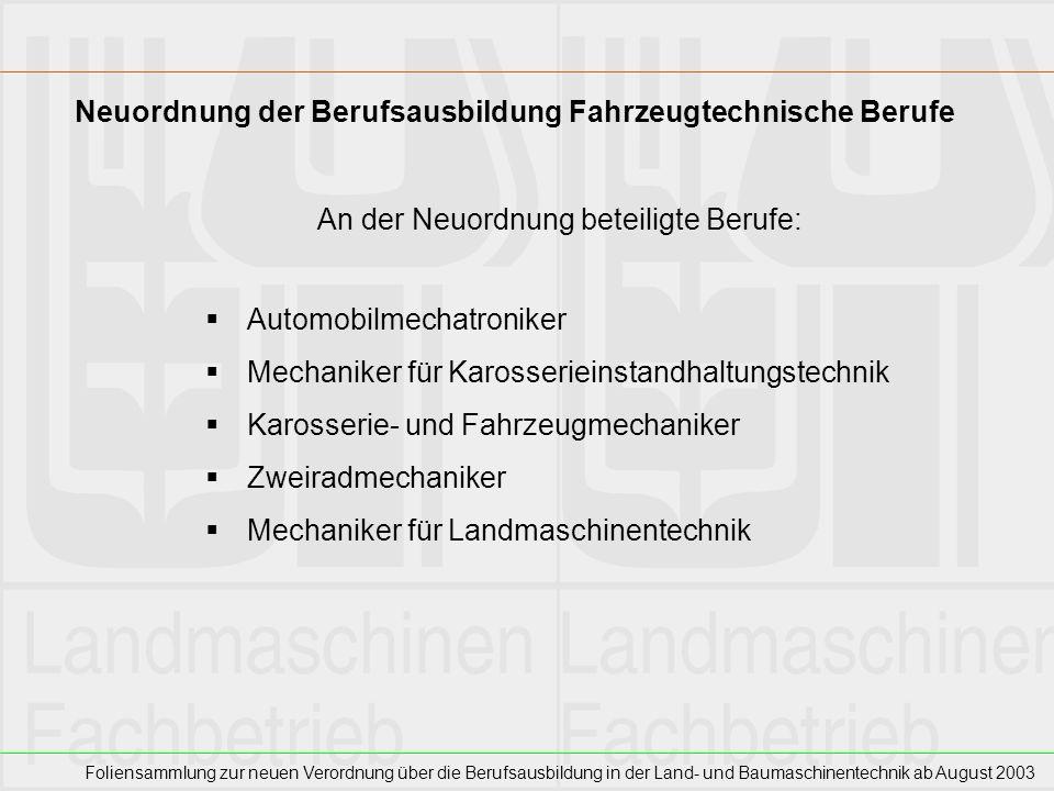 Foliensammlung zur neuen Verordnung über die Berufsausbildung in der Land- und Baumaschinentechnik ab August 2003 Die neue ÜBL befindet sich im Abstimmungsverfahren mit den Gewerkschaften Die Zahl obligatorischer (=Pflicht-) Kurse ist gegenüber vorher unverändert.