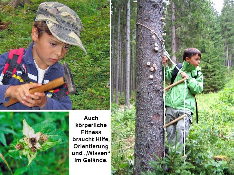 Auch körperliche Fitness braucht Hilfe, Orientierung und Wissen im Gelände.