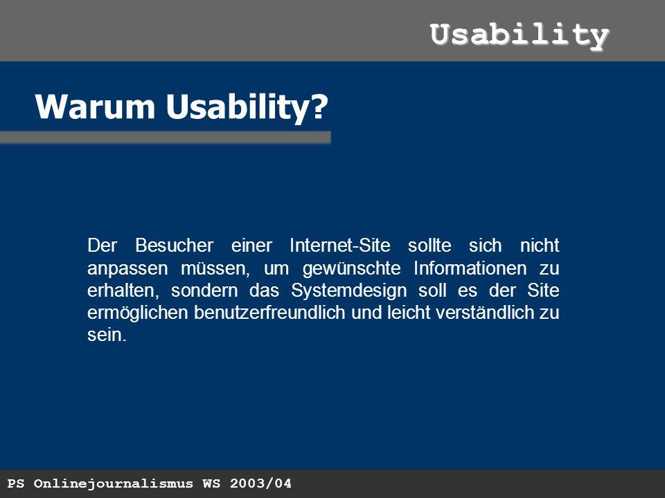 PS Onlinejournalismus WS 2003/04 Usability Warum Usability.