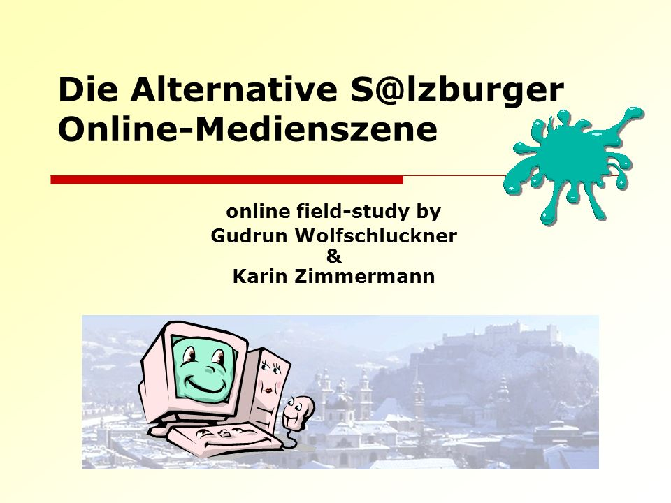 Die Alternative S@lzburger Online-Medienszene online field-study by Gudrun Wolfschluckner & Karin Zimmermann