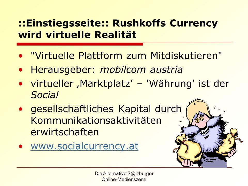 Die Alternative S@lzburger Online-Medienszene ::Einstiegsseite:: Rushkoffs Currency wird virtuelle Realität