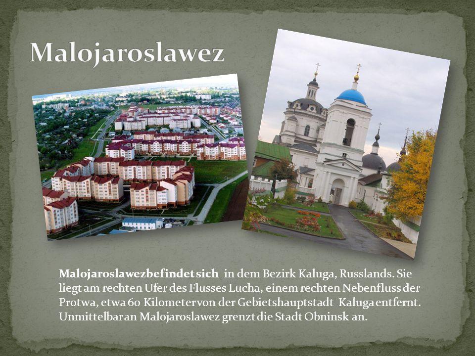 Malojaroslawezbefindet sich in dem Bezirk Kaluga, Russlands. Sie liegt am rechten Ufer des Flusses Lucha, einem rechten Nebenfluss der Protwa, etwa 60