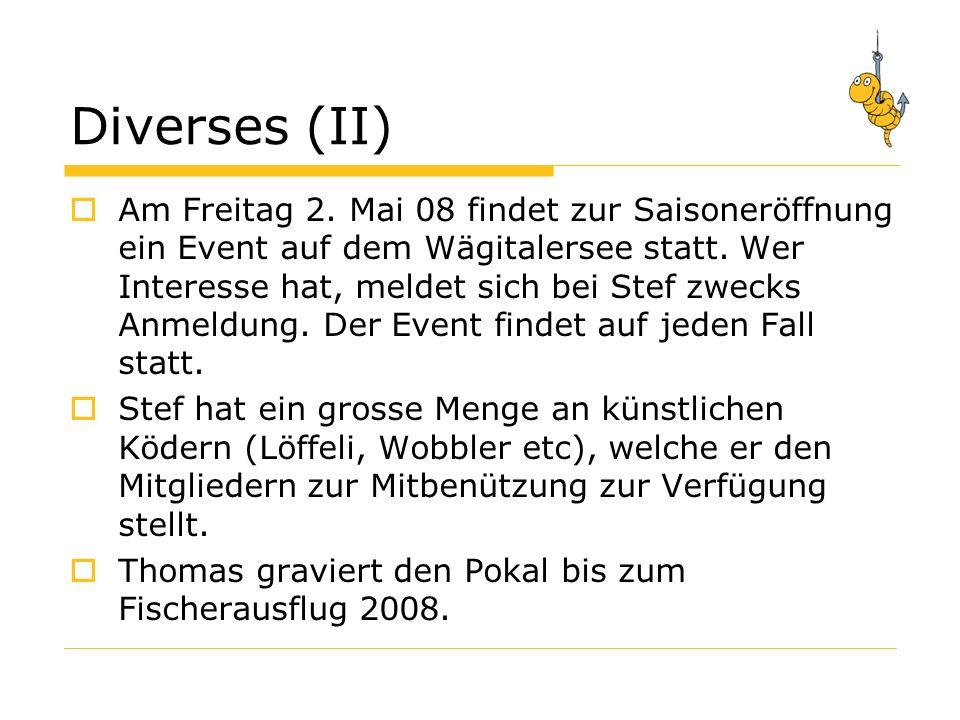Diverses (II) Am Freitag 2. Mai 08 findet zur Saisoneröffnung ein Event auf dem Wägitalersee statt.