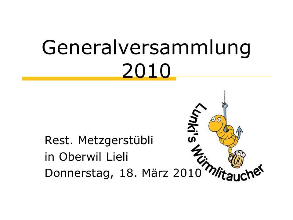 Generalversammlung 2010 Rest. Metzgerstübli in Oberwil Lieli Donnerstag, 18. März 2010