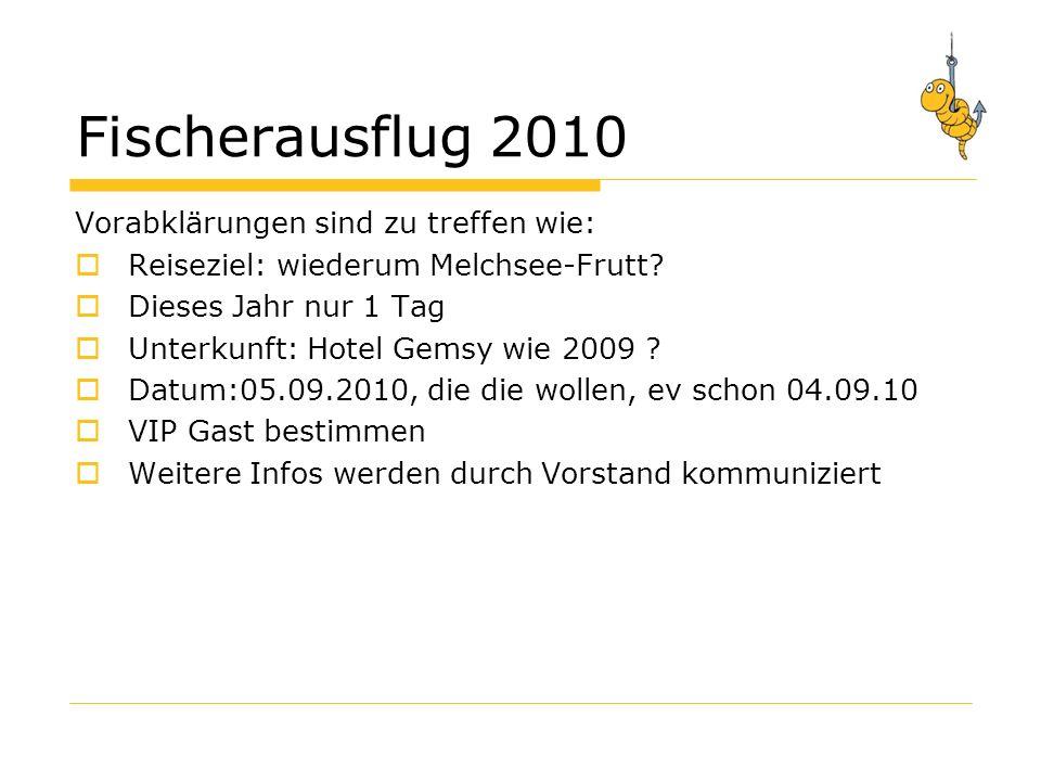 Fischerausflug 2010 Vorabklärungen sind zu treffen wie: Reiseziel: wiederum Melchsee-Frutt.