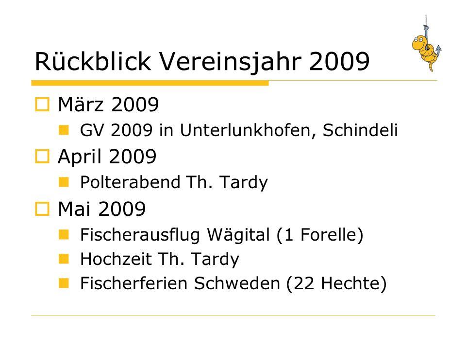 Rückblick Vereinsjahr 2009 März 2009 GV 2009 in Unterlunkhofen, Schindeli April 2009 Polterabend Th.