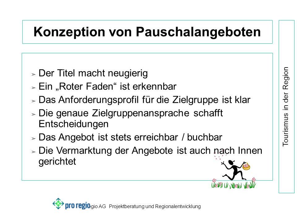 pro regio AG Projektberatung und Regionalentwicklung Tourismus in der Region Pauschalangebote benötigen...