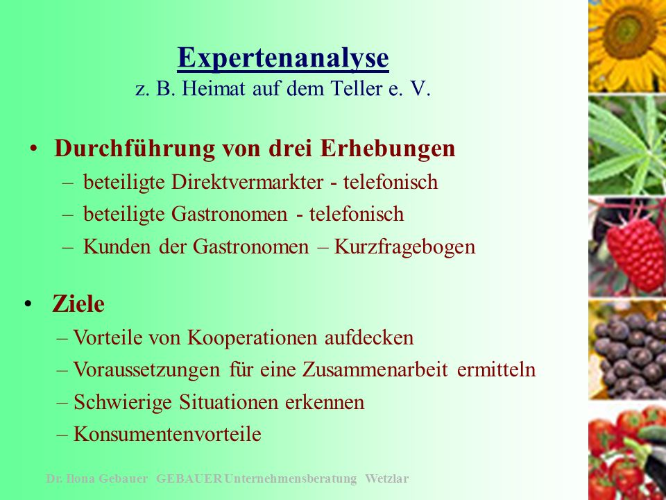 Wetterauer Direktvermarkter Gastronomen eine Kooperation mit Zukunft! & Dr. Ilona Gebauer GEBAUER Unternehmensberatung Wetzlar
