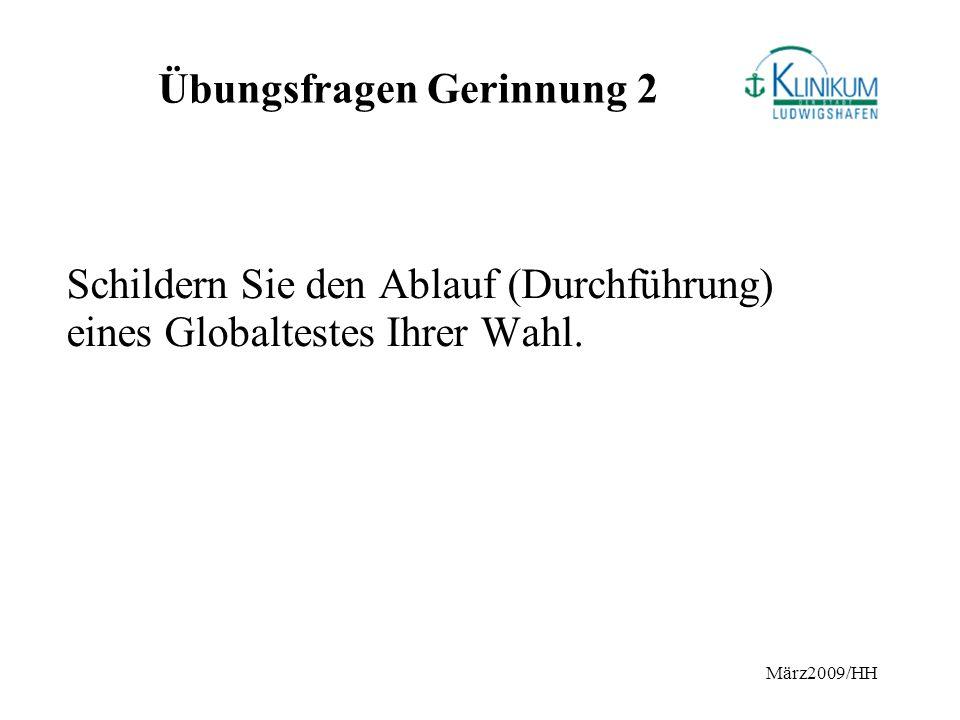 März2009/HH Übungsfragen Gerinnung 2 Schildern Sie den Ablauf (Durchführung) eines Globaltestes Ihrer Wahl.