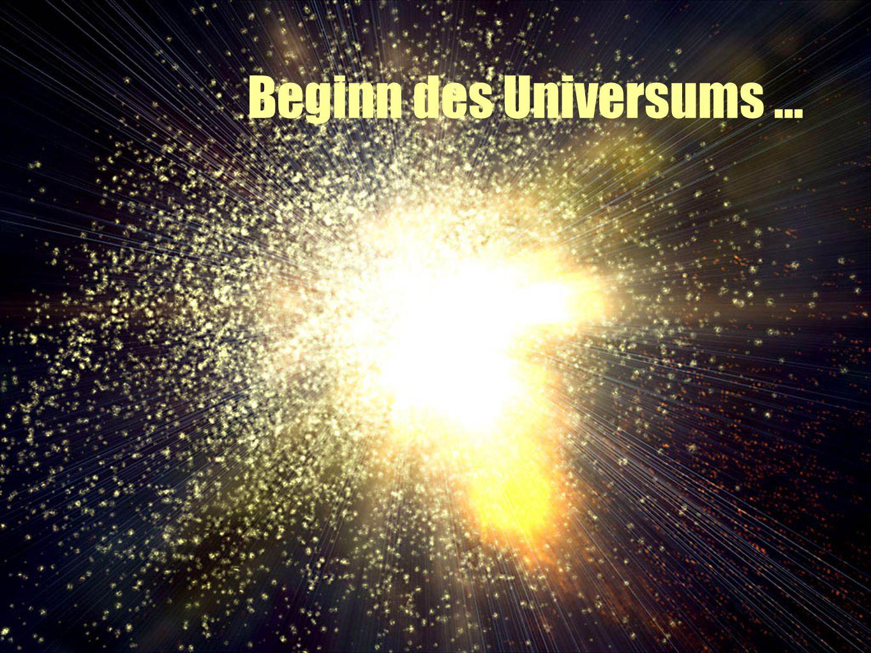 Beginn des Universums …