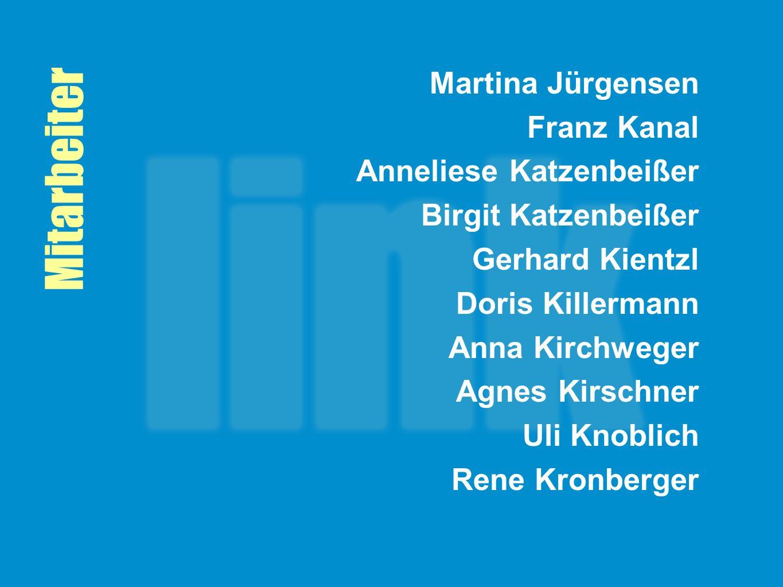 Mitarbeiter Martina Jürgensen Franz Kanal Anneliese Katzenbeißer Birgit Katzenbeißer Gerhard Kientzl Doris Killermann Anna Kirchweger Agnes Kirschner