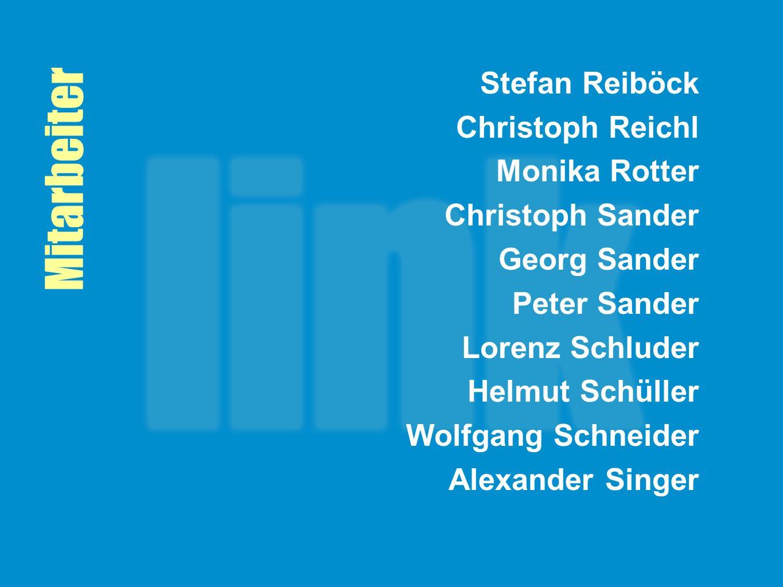 Mitarbeiter Stefan Reiböck Christoph Reichl Monika Rotter Christoph Sander Georg Sander Peter Sander Lorenz Schluder Helmut Schüller Wolfgang Schneide