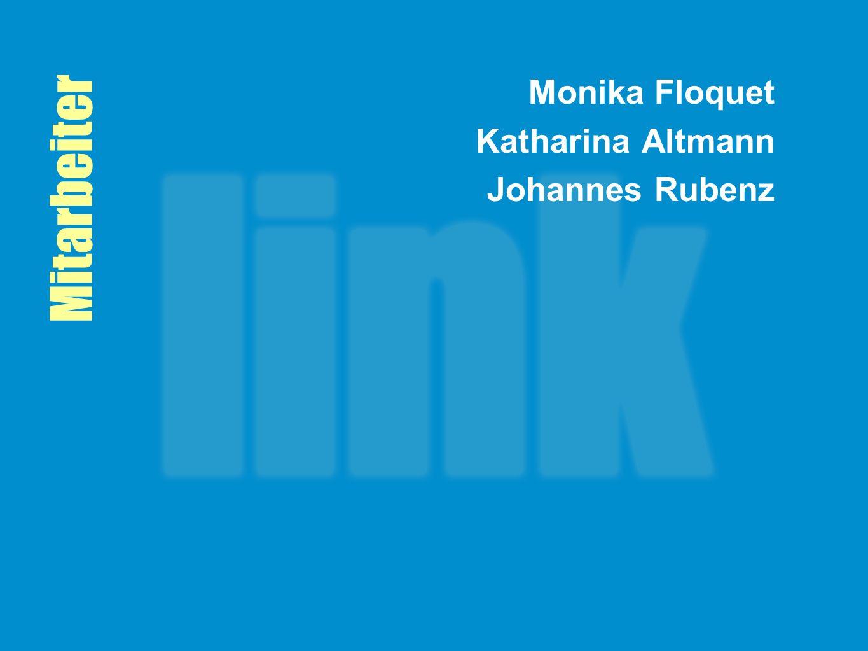 Mitarbeiter Monika Floquet Katharina Altmann Johannes Rubenz