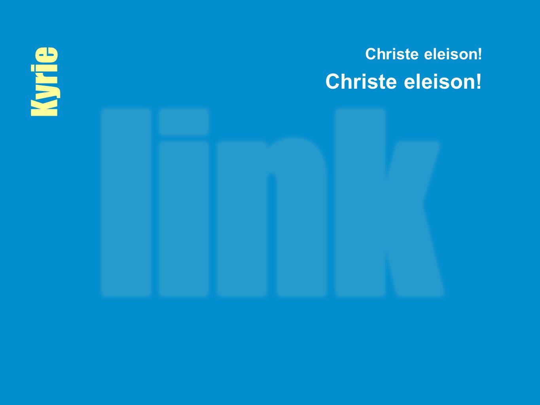 Kyrie Christe eleison!