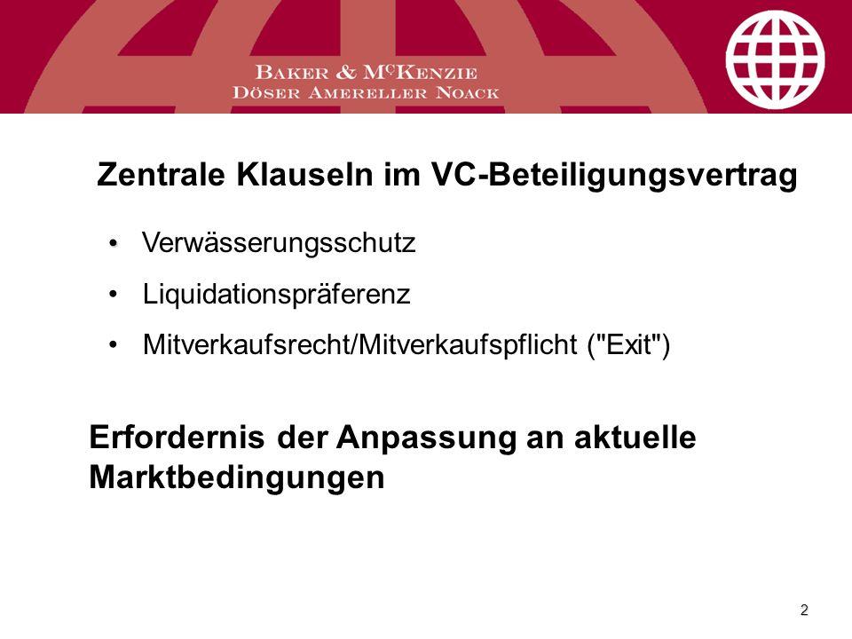 2 Zentrale Klauseln im VC-Beteiligungsvertrag Verwässerungsschutz Liquidationspräferenz Mitverkaufsrecht/Mitverkaufspflicht (