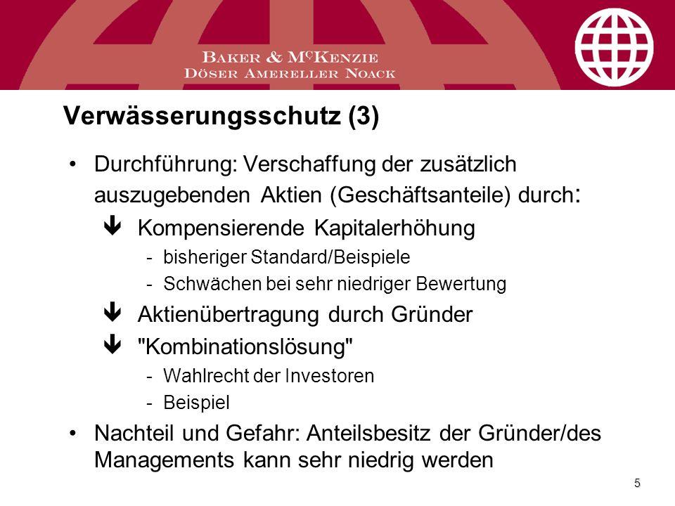 5 Verwässerungsschutz (3) Durchführung: Verschaffung der zusätzlich auszugebenden Aktien (Geschäftsanteile) durch : êKompensierende Kapitalerhöhung -b