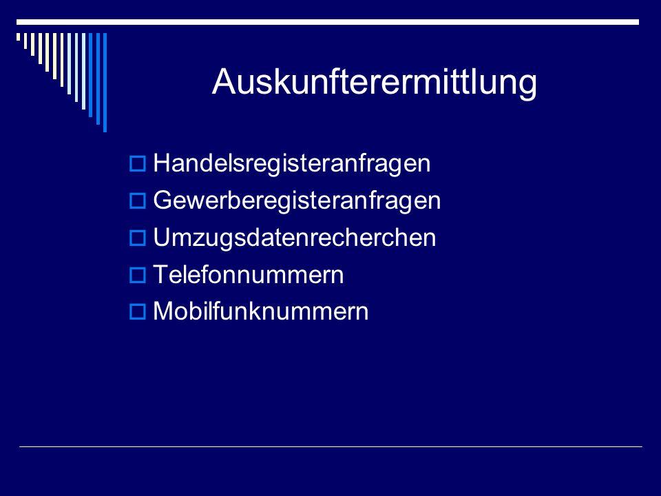 Auskunfterermittlung Handelsregisteranfragen Gewerberegisteranfragen Umzugsdatenrecherchen Telefonnummern Mobilfunknummern