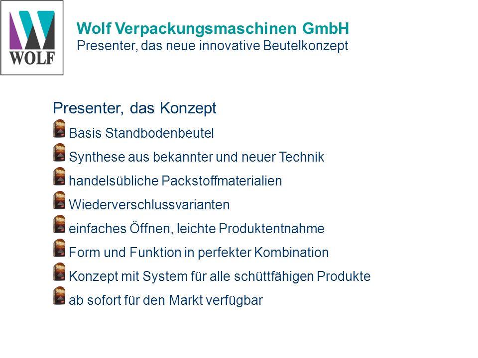 Wolf Verpackungsmaschinen GmbH Presenter, das neue innovative Beutelkonzept Presenter, das Konzept Basis Standbodenbeutel Synthese aus bekannter und n