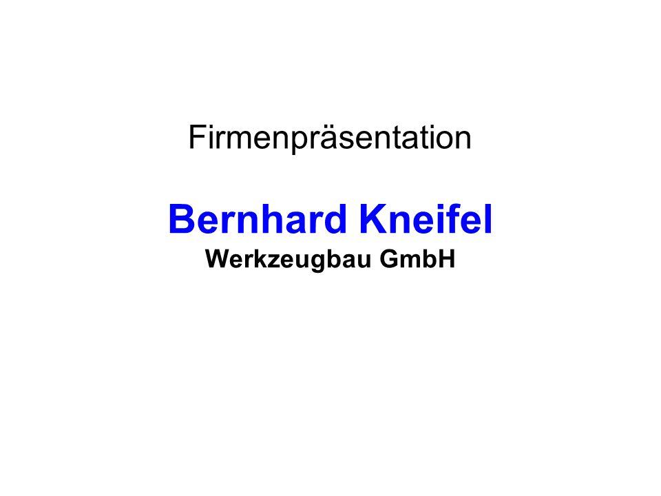 Bernhard Kneifel Werkzeugbau GmbH Firmenpräsentation