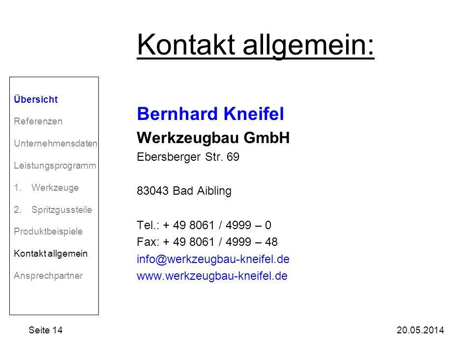 Seite 1420.05.2014 Kontakt allgemein: Bernhard Kneifel Werkzeugbau GmbH Ebersberger Str.