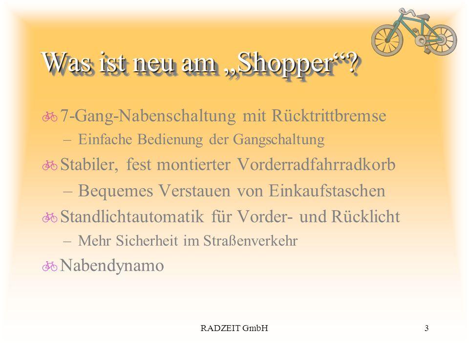 3RADZEIT GmbH Was ist neu am Shopper? 7-Gang-Nabenschaltung mit Rücktrittbremse –Einfache Bedienung der Gangschaltung Stabiler, fest montierter Vorder