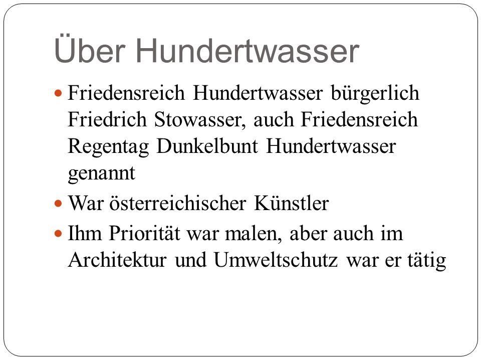 Über Hundertwasser Friedensreich Hundertwasser bürgerlich Friedrich Stowasser, auch Friedensreich Regentag Dunkelbunt Hundertwasser genannt War österr