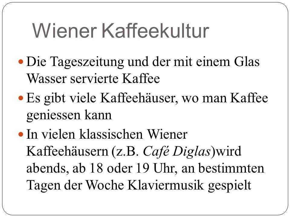 Wiener Kaffeekultur Die Tageszeitung und der mit einem Glas Wasser servierte Kaffee Es gibt viele Kaffeehäuser, wo man Kaffee geniessen kann In vielen