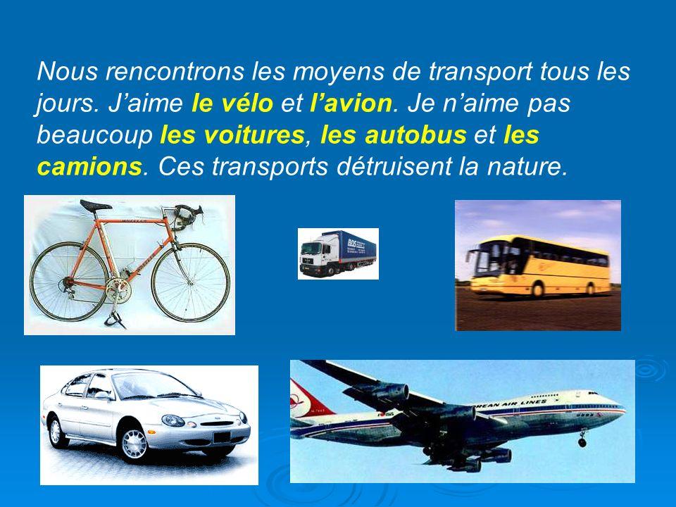 Rád vo svojom voľnom čase cestuješ. Aké dopravné prostriedky používaš.
