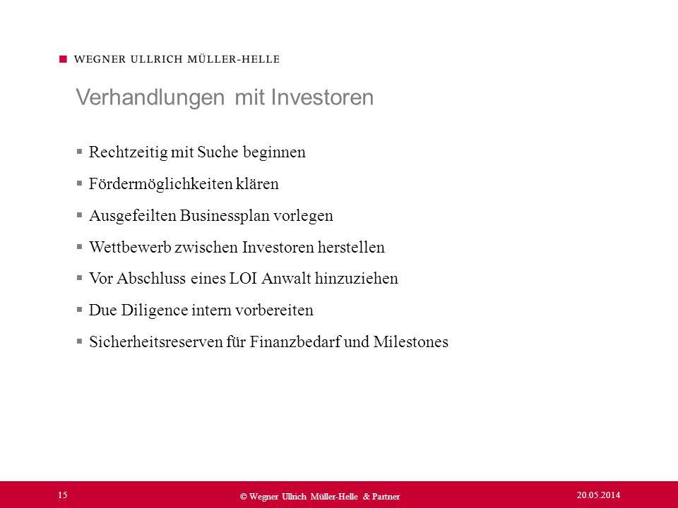 20.05.2014 15 © Wegner Ullrich Müller-Helle & Partner Rechtzeitig mit Suche beginnen Fördermöglichkeiten klären Ausgefeilten Businessplan vorlegen Wet