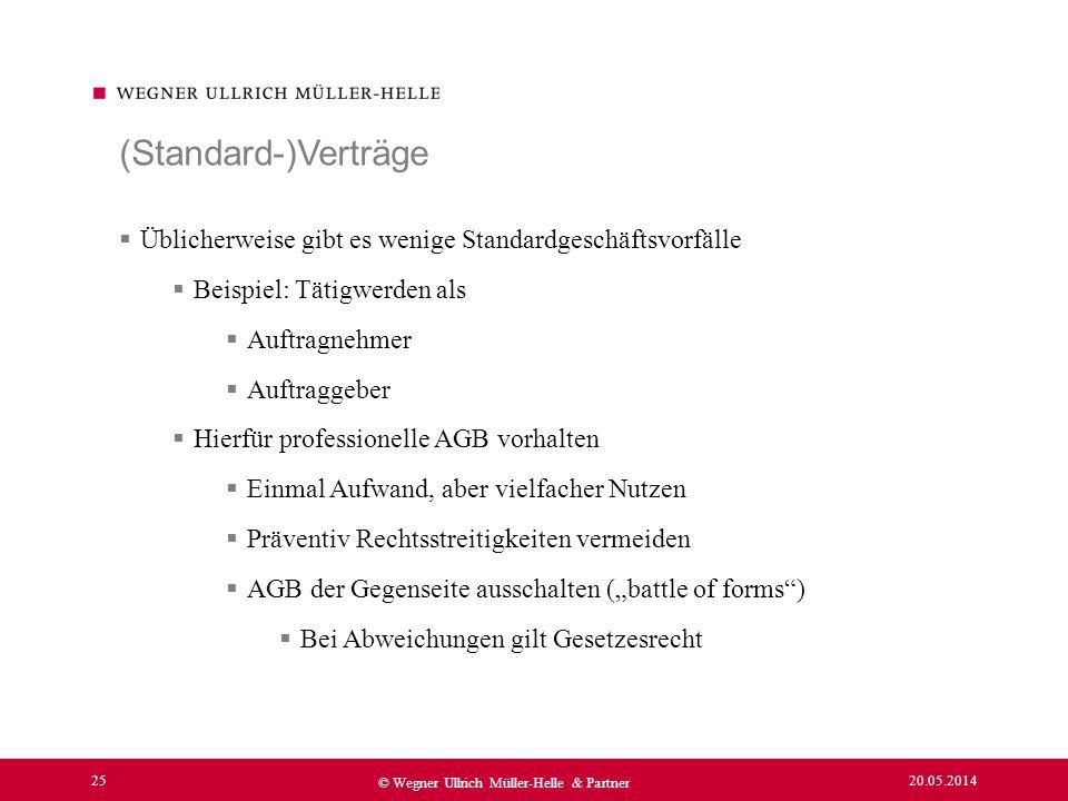 20.05.2014 25 © Wegner Ullrich Müller-Helle & Partner Üblicherweise gibt es wenige Standardgeschäftsvorfälle Beispiel: Tätigwerden als Auftragnehmer A